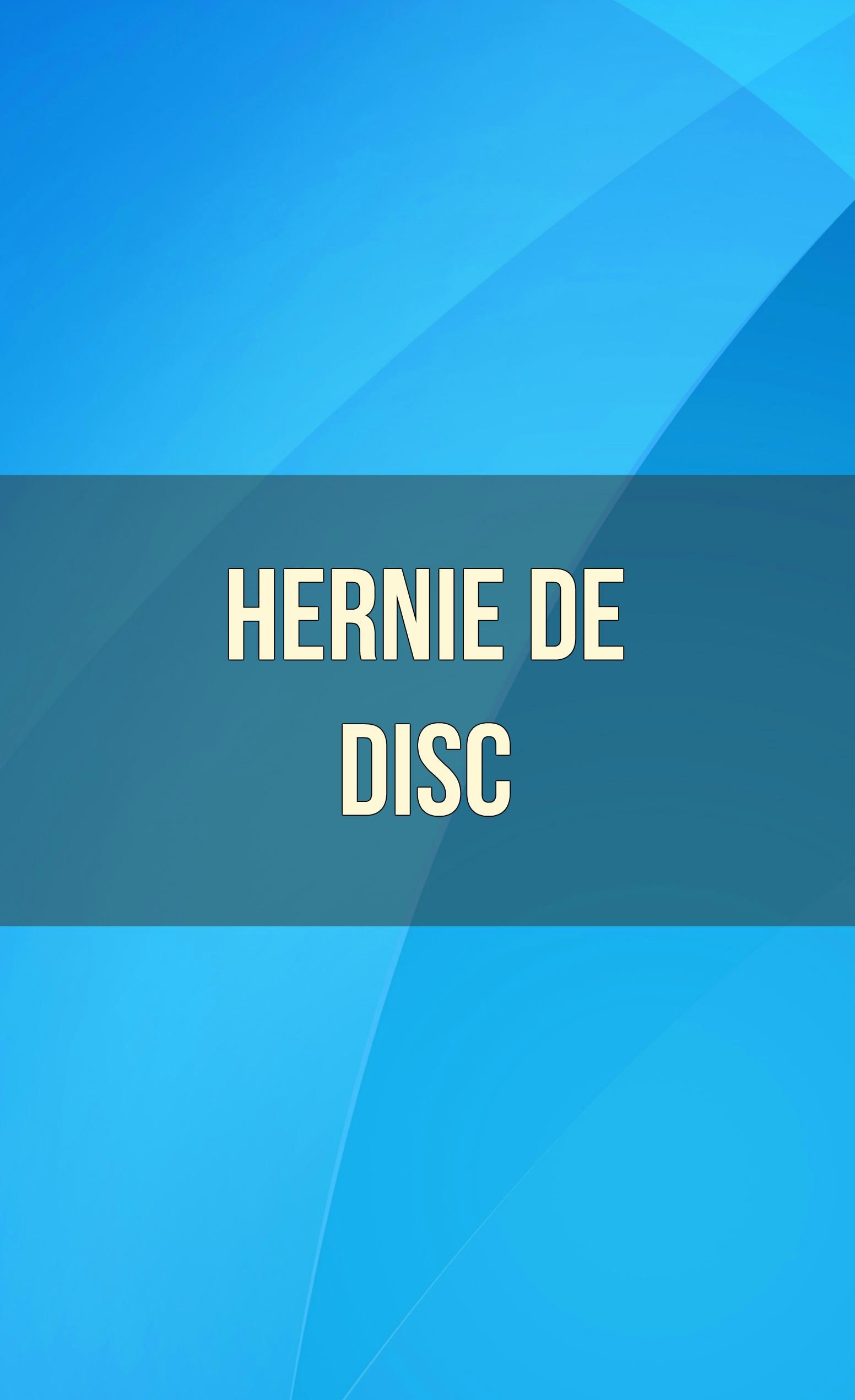 Hernia de disc: simptome, diagnostic şi tratament