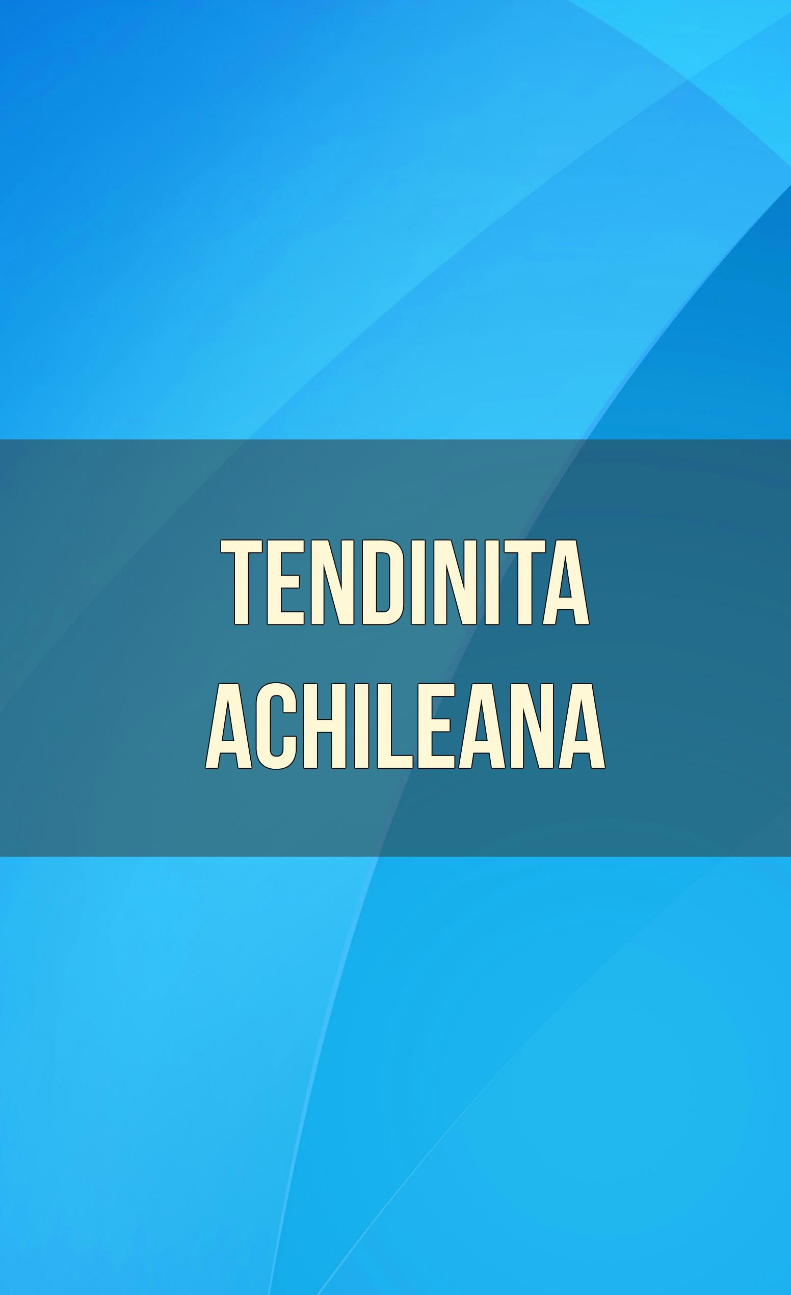 Tendinita Achileana