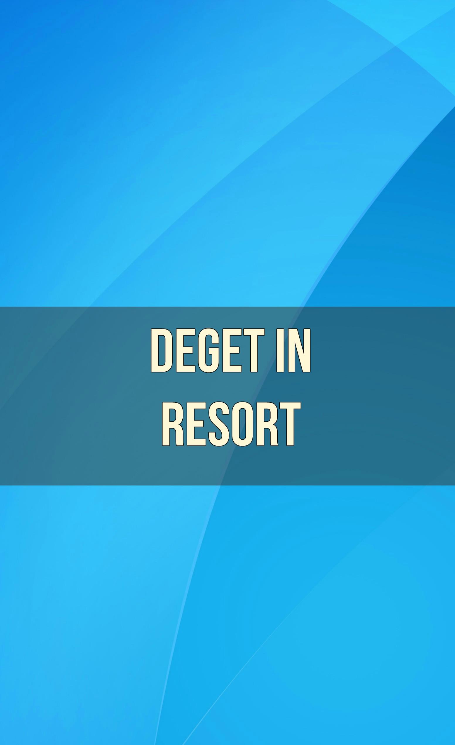 deget in resort