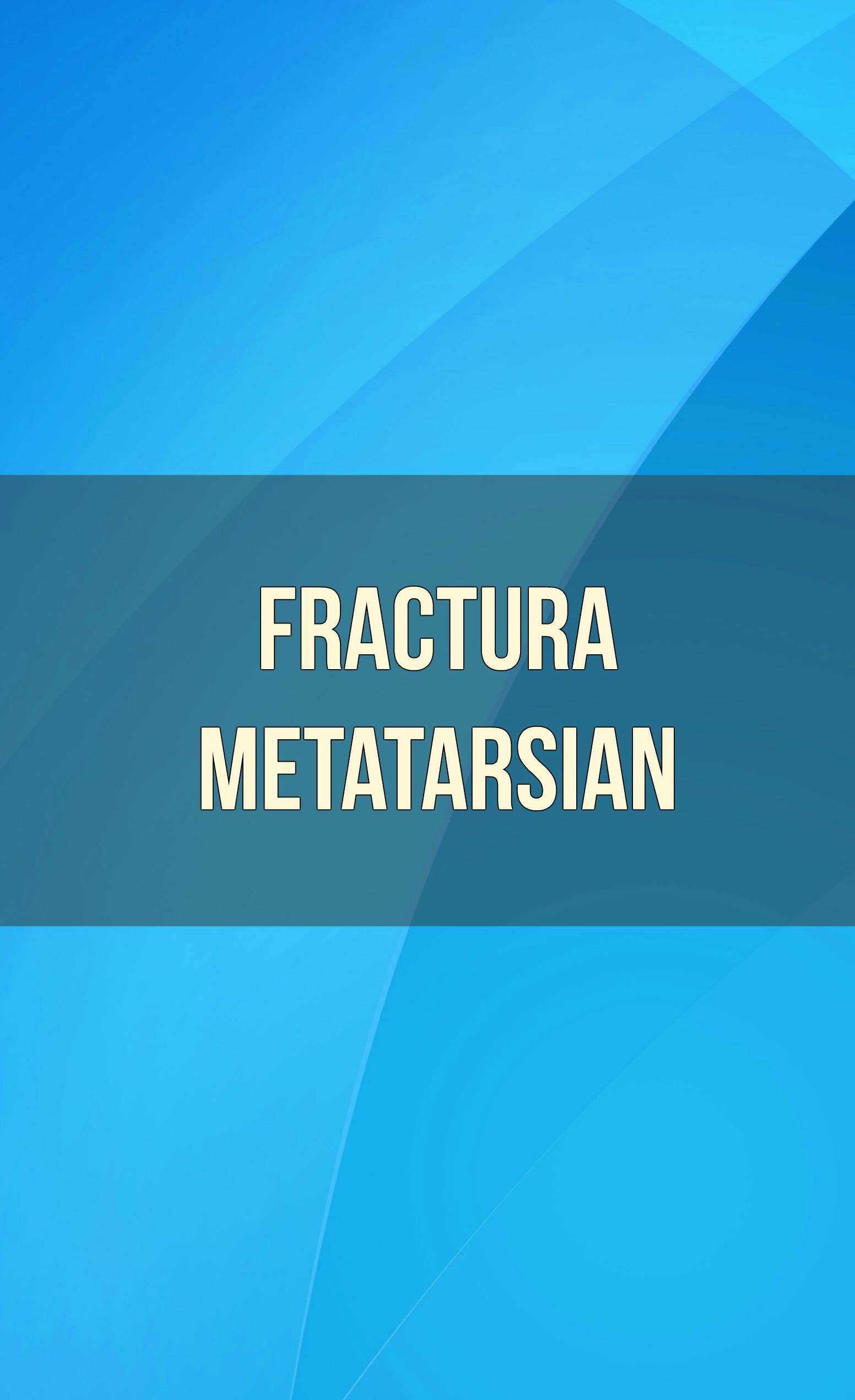 fractura metatarsian
